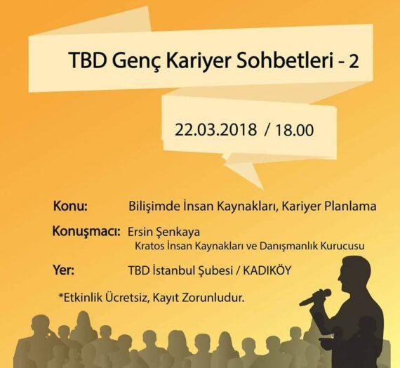 TBD İstanbul Genç Kariyer Sohbetleri 22 Mart 2018