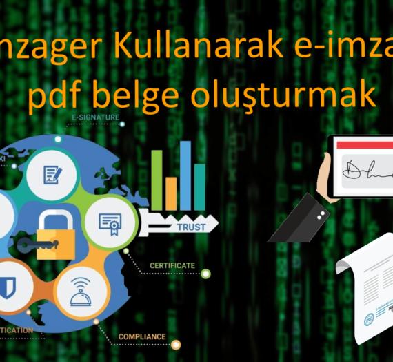 PDF Belgelerin İmzager Kullanarak Tek ya da Çok Kişi Tarafından Elektronik İmza ( e-imza Nitelikli Sertifika) ile İmzalanması Bölüm2